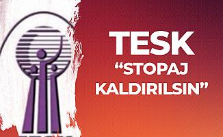 TESK'ten Yeni Teklif : 'Stopaj Kaldırılsın'