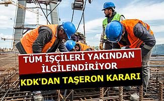 KDK'dan Önemli Taşeron Kararı