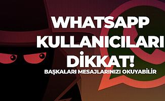 Whatsapp'ta Gizli Tehlike! Başkalarının Telefonuna Gelen Mesajları Okuyabiliyorlar