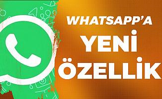 Whatsapp'ta Yeni Özellik! Yakında Geliyor