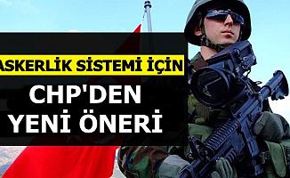 Yeni Askerlik sistemi İçin CHP'den Yeni Öneri
