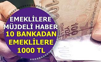 10 Bankadan Emeklilere Müjdeli Haber: 1000 TL Ödeme