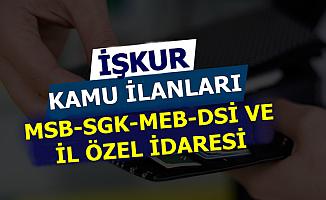 16 Temmuz 2019 İŞKUR Kamu İlanları: MSB-SGK-DSİ-MEB-İl Özel İdaresi Personel Alımı