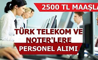 Noter Memuru ve Türk Telekom Personeli Alımı-İŞKUR'dan 2500 TL Maaşla