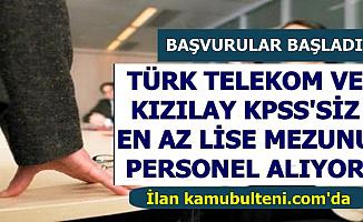 3000 TL Maaşla Türk Telekom ve Kızılay KPSS'siz Personel Alımı-En Az Ortaöğretim Mezunu