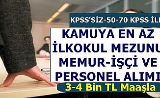 3-4 Bin TL Maaşla KPSS Şartsız 50 ve 70 KPSS ile Kamuya Memur Alımı