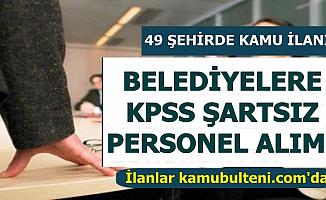 49 Şehirde KPSS Şartsız Belediye Personeli Alımı