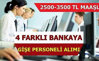 4 Bankaya 2500-3500 TL Maaşla Gişe Personeli Alımı