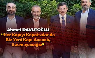 Ahmet Davutoğlu'ndan Açıklama: Her Kapıyı Kapatsalar da Biz Susmayacağız