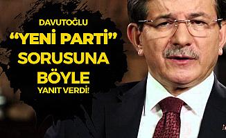 Ahmet Davutoğlu 'Yeni Parti' Sorusuna : Bugün Parti, Siyaset, İhtilaf Konuşma Günü Değil