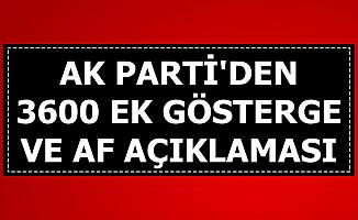 AK Parti'den 3600 Ek Gösterge ve Mahkumlara Af Açıklaması