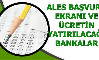 ALES Başvuru Ekranı ve Başvuru Ücretinin Yatırılacağı Bankalar (ais osym)