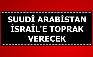 Araplar İsrail'e Toprak Verecek