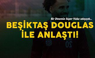 Beşiktaş Douglas ile Anlaşmaya Vardı! Douglas Kimdir?