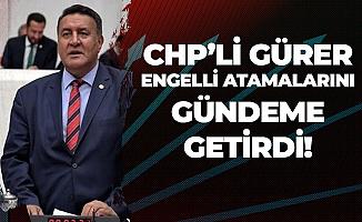 CHP'li Gürer Engelli Atamalarını Hatırlattı! EKPSS Takvimi Halen Yayımlanmadı