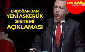 Cumhurbaşkanı Erdoğan'dan 'Yeni Askerlik Sistemi' ve 'Personel Eğitimi' Açıklaması