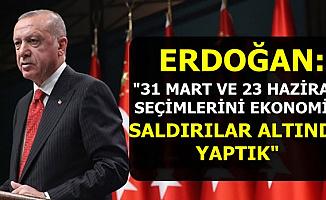 """Cumhurbaşkanı Erdoğan: """"Seçimleri Ekonomik Saldırı Şartları Altında Yaptık"""""""