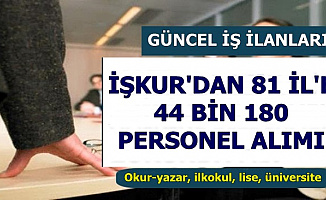 İşkur'dan 81 Şehre 44 Bin 180 Personel Alımı