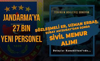 Jandarma'ya Subay Alımı, JÖH, Astsubay ve Uzman Erbaş Alımı Sonrası Sivil Memur Alımı da Bekleniyor