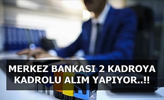 Merkez Bankası 2 Kadroya Memur Alımı Yapıyor-Başvuru İnternetten