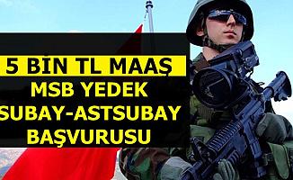 MSB ASAL Yedek Subay-Astsubay Alımı Başvuruları Başladı-5-6 Bin TL Maaşla