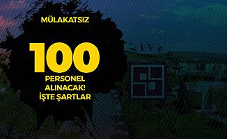 Mülakat Şartsız 100 Sağlık Personeli Alımı Yapılacak! İşte Şartlar