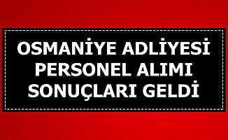 Osmaniye Adliyesi İKM-Katip-Mübaşir Alımı Sonuçları Açıklandı
