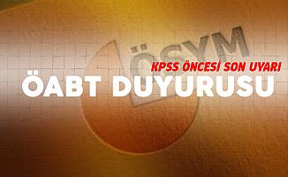 ÖSYM'den 2019 KPSS ÖABT Öncesi Uyarı!