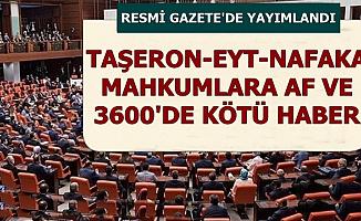 Taşeron-EYT-Af-Nafaka ve 3600 Ek Göstergede Üzen Haber