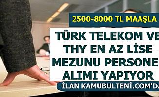 2500-8000 TL Maaşla Türk Telekom ve THY Personel Alımı