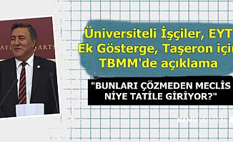 Üniversiteli İşçiler-EYT-Taşeron-Ek Gösterge İçin TBMM'de Açıklama
