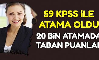 20 Bin Atamada Taban Puanlar Yayımlandı: 59 KPSS ile Atama Oldu