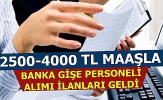 2500-4000 TL Maaşla 5 Bankaya Gişe Personeli Alımı İlanları Yayımlandı