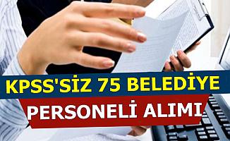 3 Belediye KPSS'siz 75 Şoför-Büro Personeli ve İşçi Alacak