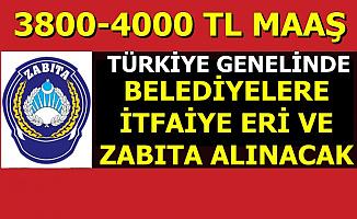 4 Bin TL Maaşla Türkiye Geneli İtfaiye Eri ve Zabıta Alımı Yapılacak