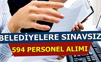 594 Sınavsız Belediye Personeli Alımı İlanı Yayımlandı (Sekreter-Büro Personeli-Bekçi-İşçi)