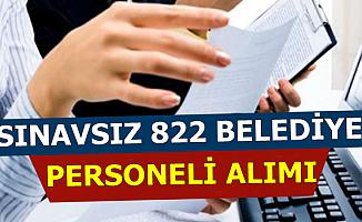 822 Sınavsız Belediye Personeli Alımı İlanı Başvurusu Başladı (Bekçi-Büro Memuru-İşçi)