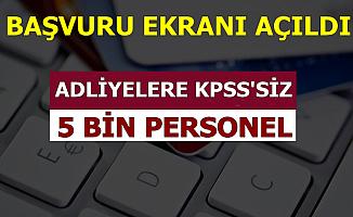 Adliyelere KPSS'siz 5000 Kamu Personel Alımı Başvuru Ekranı Açıldı
