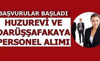 Başvurular Başladı: 2020-3000 TL Maaşla Huzurevi ve Darüşşafaka'ya Sınavsız Personel