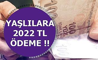 Devletten Yaşlılara 2022 TL Ödeme