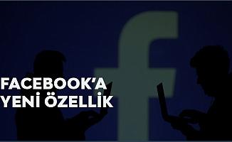 Facebook'un Yeni Özelliği! 3 Ülkede Başlıyor