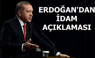 Flaş: Erdoğan'dan İdam Açıklaması