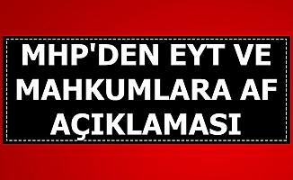 MHP'den EYT ve Mahkumlara Af Açıklaması