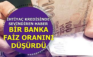 İhtiyaç Kredisinde Bir Banka Daha Faizleri Düşürdü