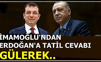 İmamoğlu'ndan Erdoğan'ın Tatil Eleştirisine Flaş Yanıt