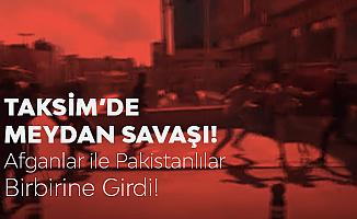 İstanbul Taksim'de Pakistanlılar ile Afganlar Birbirine Girdi