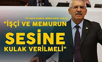 İYİ Parti Konya Milletvekili Fahrettin Yokuş: Memur ve İşçilerin Taleplerine Kayıtsız Kalınmamalı