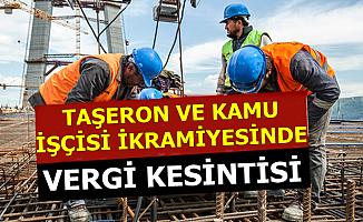 Kamu İşçileri ve Taşeronda Bayram Öncesi İkramiyede Vergi Neşteri