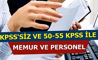 Kamuya KPSS'siz-50-55 KPSS ile Personel ve Memur Alımı