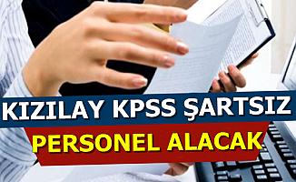Kızılay KPSS'siz Yeni İlan Yayımladı: Personel Alımı Yapılacak